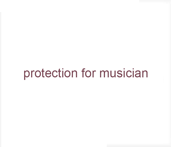 Protection for musician